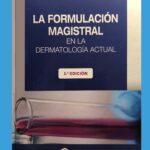 La Formulación Magistral en la Dermatología actual